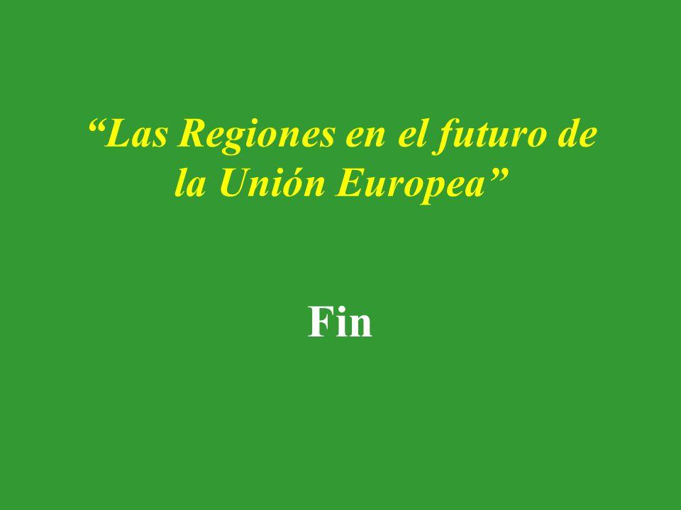 Las Regiones en el futuro de la Unión Europea Fin