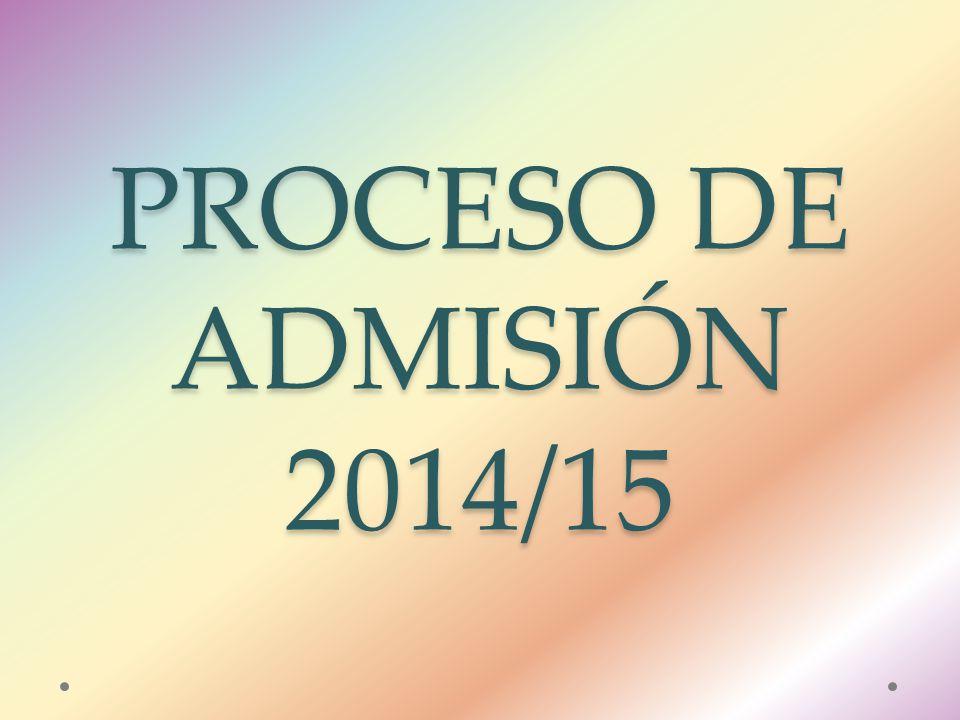 PROCESO DE ADMISIÓN 2014/15