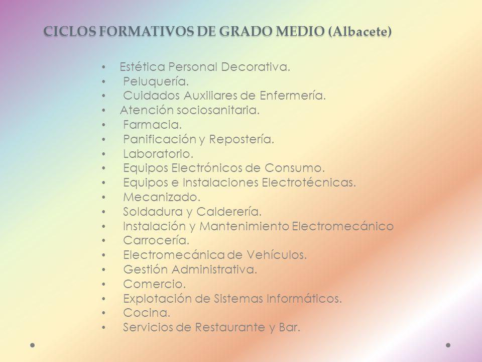 CICLOS FORMATIVOS DE GRADO MEDIO (Albacete) Estética Personal Decorativa.