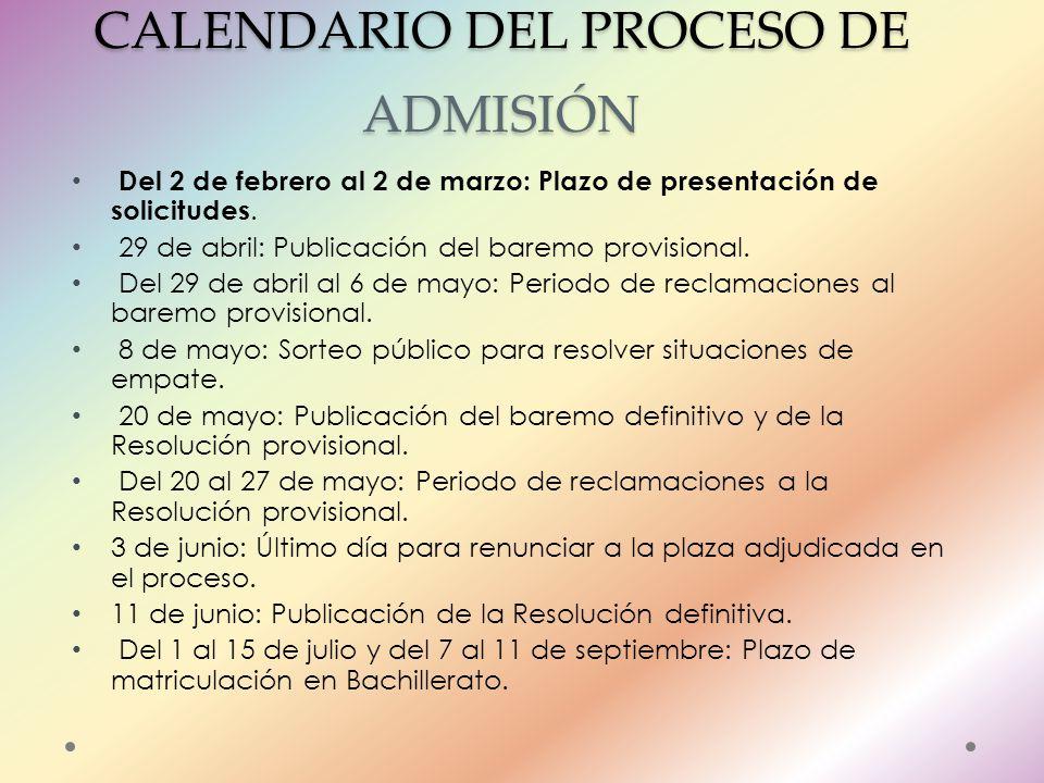 CALENDARIO DEL PROCESO DE ADMISIÓN Del 2 de febrero al 2 de marzo: Plazo de presentación de solicitudes.