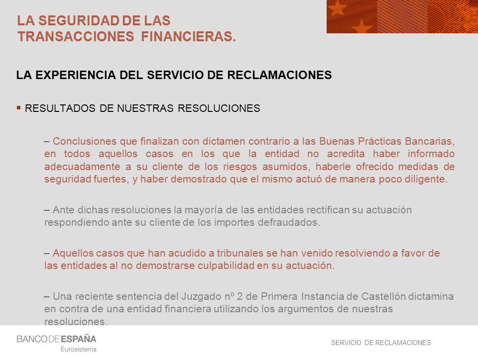 SERVICIO DE RECLAMACIONES LA SEGURIDAD DE LAS TRANSACCIONES FINANCIERAS.