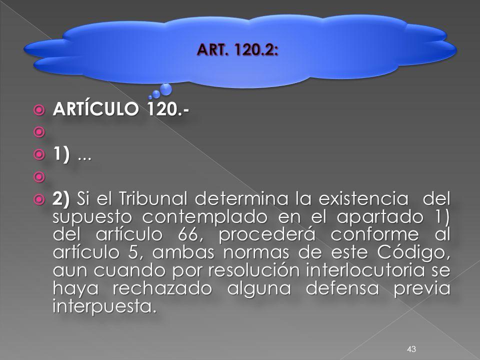  ARTÍCULO 120.-   1)...