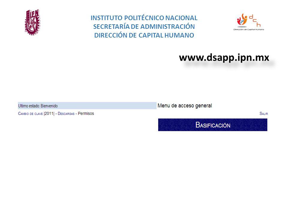 INSTITUTO POLITÉCNICO NACIONAL SECRETARÍA DE ADMINISTRACIÓN DIRECCIÓN DE CAPITAL HUMANO www.dsapp.ipn.mx