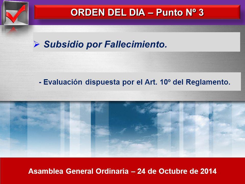 Here comes your footer ORDEN DEL DIA – Punto Nº 2 Asamblea General Ordinaria – 24 de Octubre de 2014 MEMORIA Y ESTADOS CONTABLES SU CONSIDERACIÓN POR PARTE DE LA ASAMBLEA GENERAL ORDINARIA