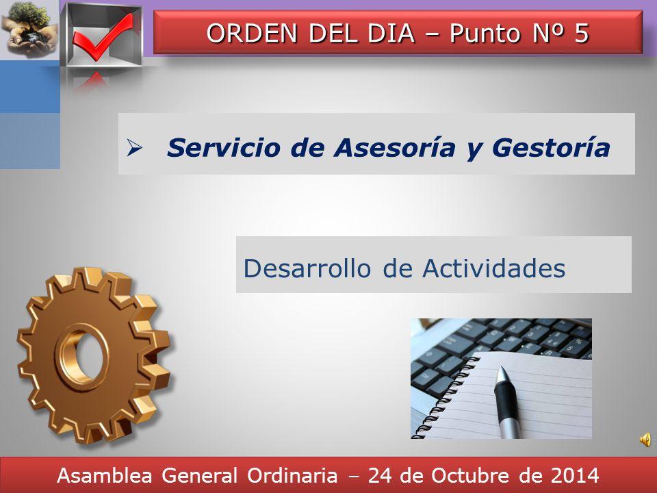 Servicio de Asesoría y Gestoría ÁREA PREVISIONAL Asamblea General Ordinaria – 24 de Octubre de 2014 ESTADÍSTICAS Sistema Informativo