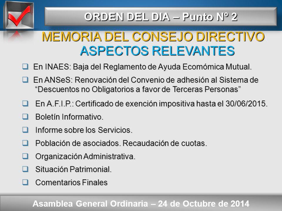 Here comes your footer ORDEN DEL DIA – Punto Nº 2 Asamblea General Ordinaria – 24 de Octubre de 2014  Consideración de: - Memoria del Consejo Directivo.