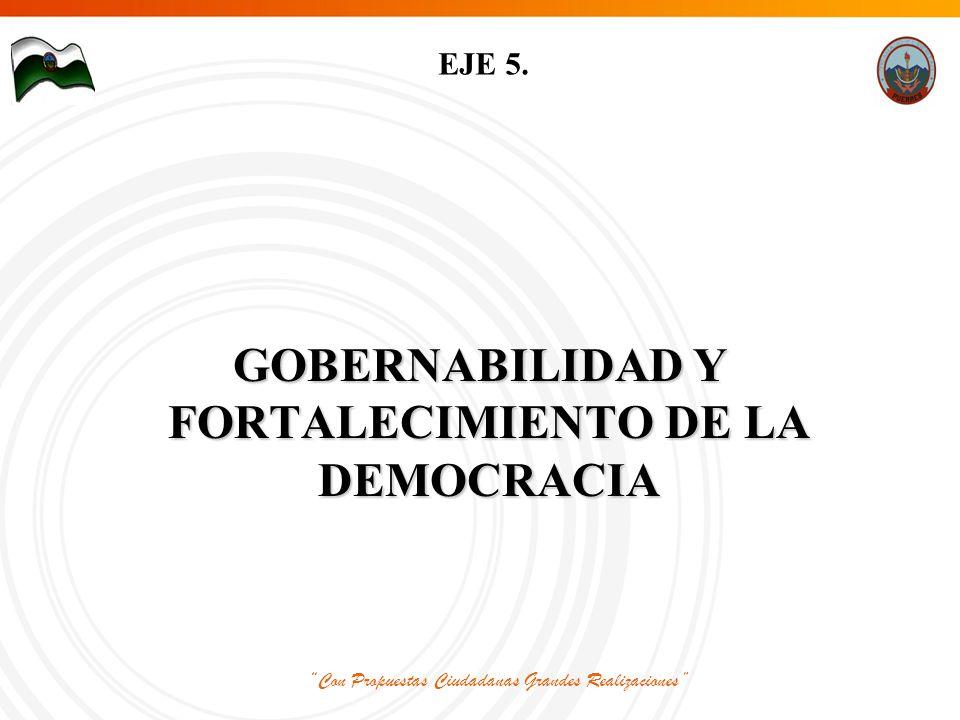 Con Propuestas Ciudadanas Grandes Realizaciones EJE 5.