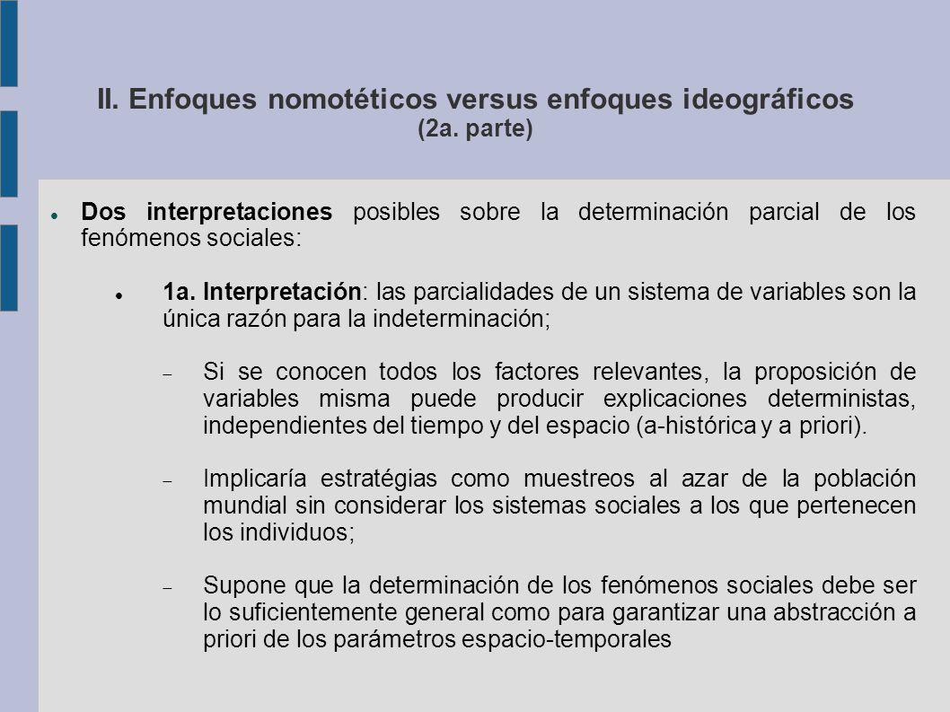 II. Enfoques nomotéticos versus enfoques ideográficos (2a.