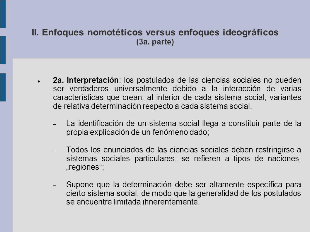 II. Enfoques nomotéticos versus enfoques ideográficos (3a.