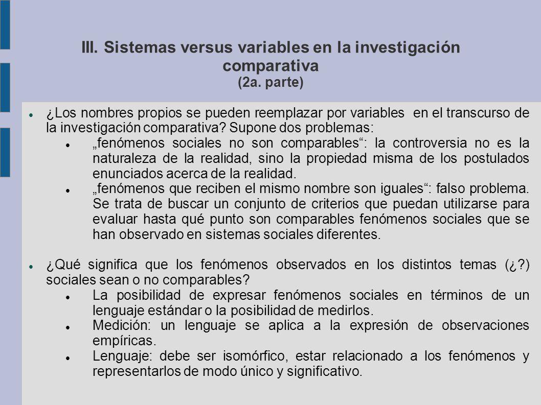 III. Sistemas versus variables en la investigación comparativa (2a.