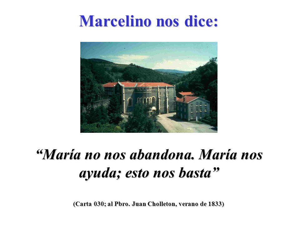 (Carta 029; Circular a todos los Hermanos, el 10 de agosto de 1833) Deseo que Jesús y María sean siempre su único tesoro. Marcelino nos dice:
