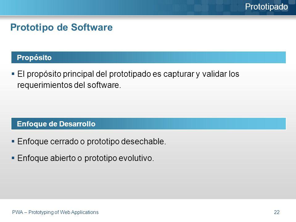 Prototipo de Software Propósito  El propósito principal del prototipado es capturar y validar los requerimientos del software.