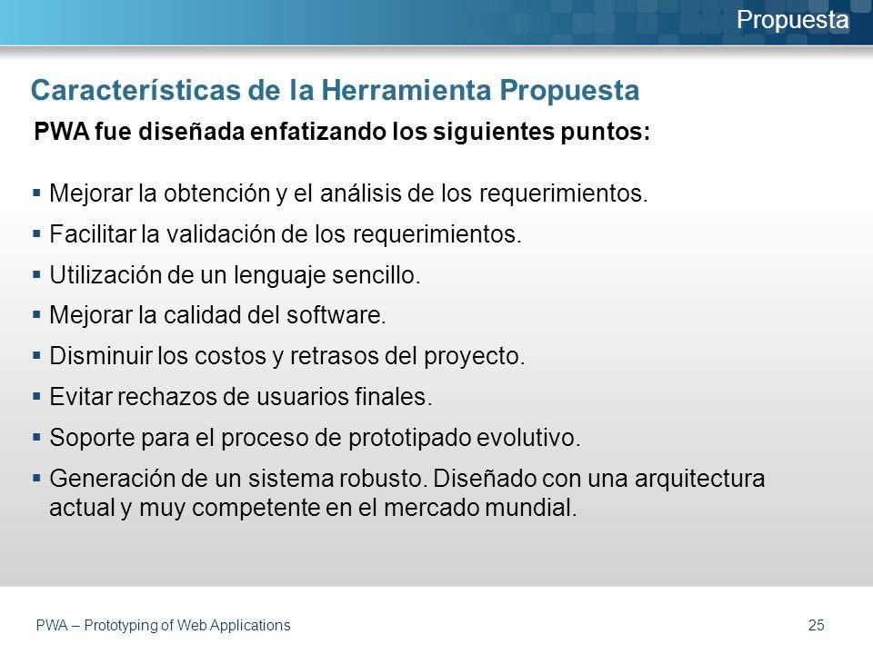 Características de la Herramienta Propuesta  Mejorar la obtención y el análisis de los requerimientos.
