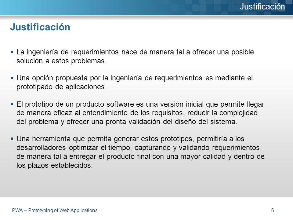 Justificación  La ingeniería de requerimientos nace de manera tal a ofrecer una posible solución a estos problemas.
