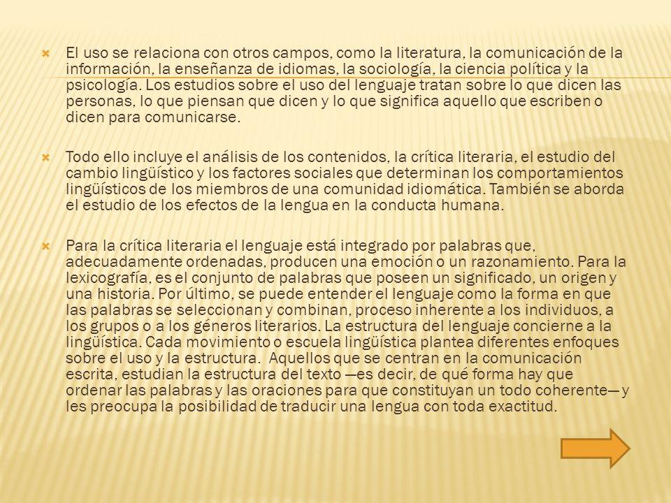  Lenguaje, medio de comunicación entre los seres humanos a través de signos orales y escritos que poseen un significado.