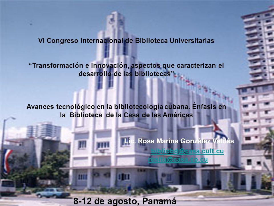 as VI Congreso Internacional de Biblioteca Universitarias Transformación e innovación, aspectos que caracterizan el desarrollo de las bibliotecas Avances tecnológico en la bibliotecología cubana.