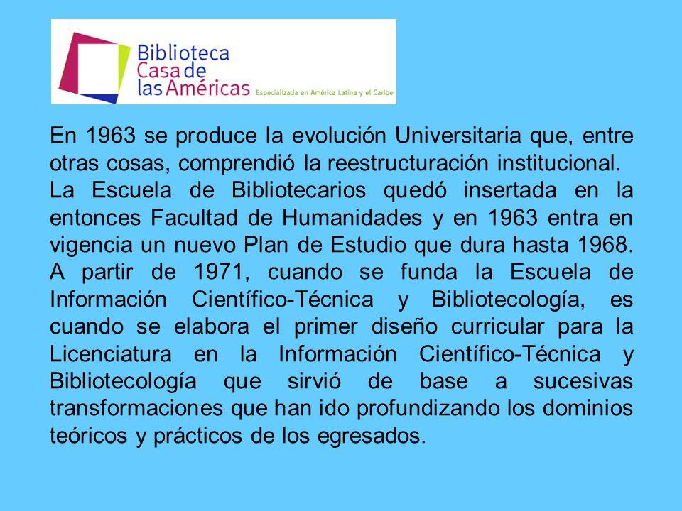 En 1963 se produce la evolución Universitaria que, entre otras cosas, comprendió la reestructuración institucional.