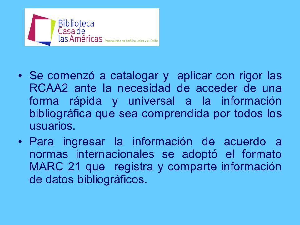 Se comenzó a catalogar y aplicar con rigor las RCAA2 ante la necesidad de acceder de una forma rápida y universal a la información bibliográfica que sea comprendida por todos los usuarios.