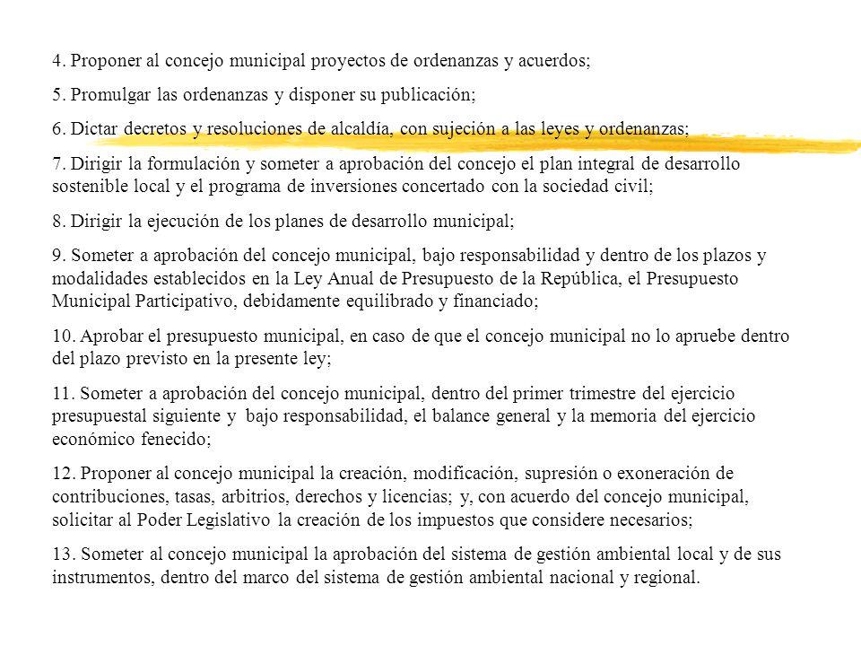 4. Proponer al concejo municipal proyectos de ordenanzas y acuerdos; 5.