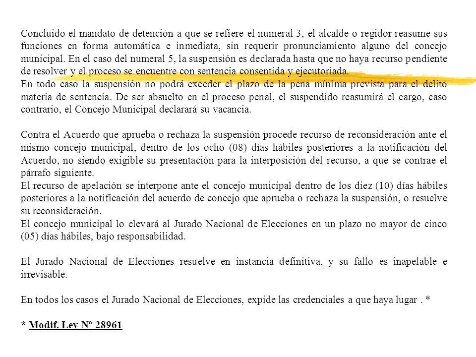 Concluido el mandato de detención a que se refiere el numeral 3, el alcalde o regidor reasume sus funciones en forma automática e inmediata, sin requerir pronunciamiento alguno del concejo municipal.