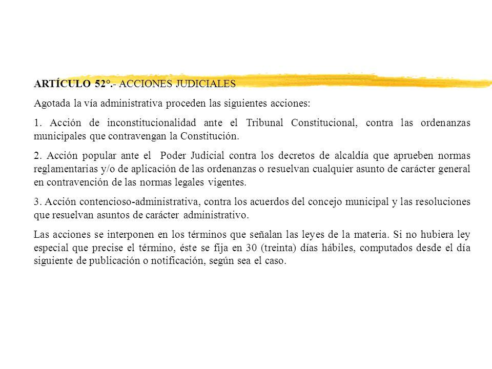 ARTÍCULO 52°.- ACCIONES JUDICIALES Agotada la vía administrativa proceden las siguientes acciones: 1.