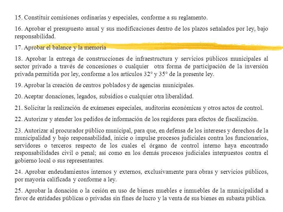 15. Constituir comisiones ordinarias y especiales, conforme a su reglamento.
