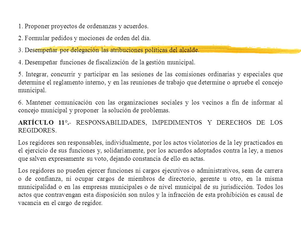 1. Proponer proyectos de ordenanzas y acuerdos. 2.