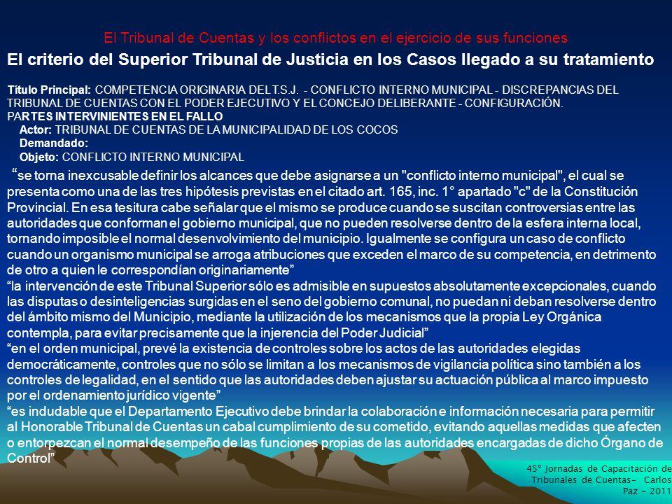 45º Jornadas de Capacitación de Tribunales de Cuentas- Carlos Paz - 2011 El Tribunal de Cuentas y los conflictos en el ejercicio de sus funciones El criterio del Superior Tribunal de Justicia en los Casos llegado a su tratamiento Título Principal: COMPETENCIA ORIGINARIA DEL T.S.J.