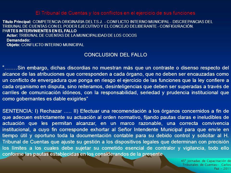 45º Jornadas de Capacitación de Tribunales de Cuentas- Carlos Paz - 2011 El Tribunal de Cuentas y los conflictos en el ejercicio de sus funciones Título Principal: COMPETENCIA ORIGINARIA DEL T.S.J.