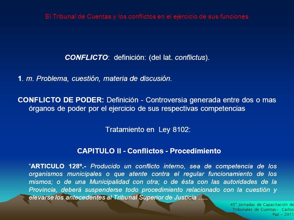CONFLICTO: definición: (del lat. conflictus). 1.