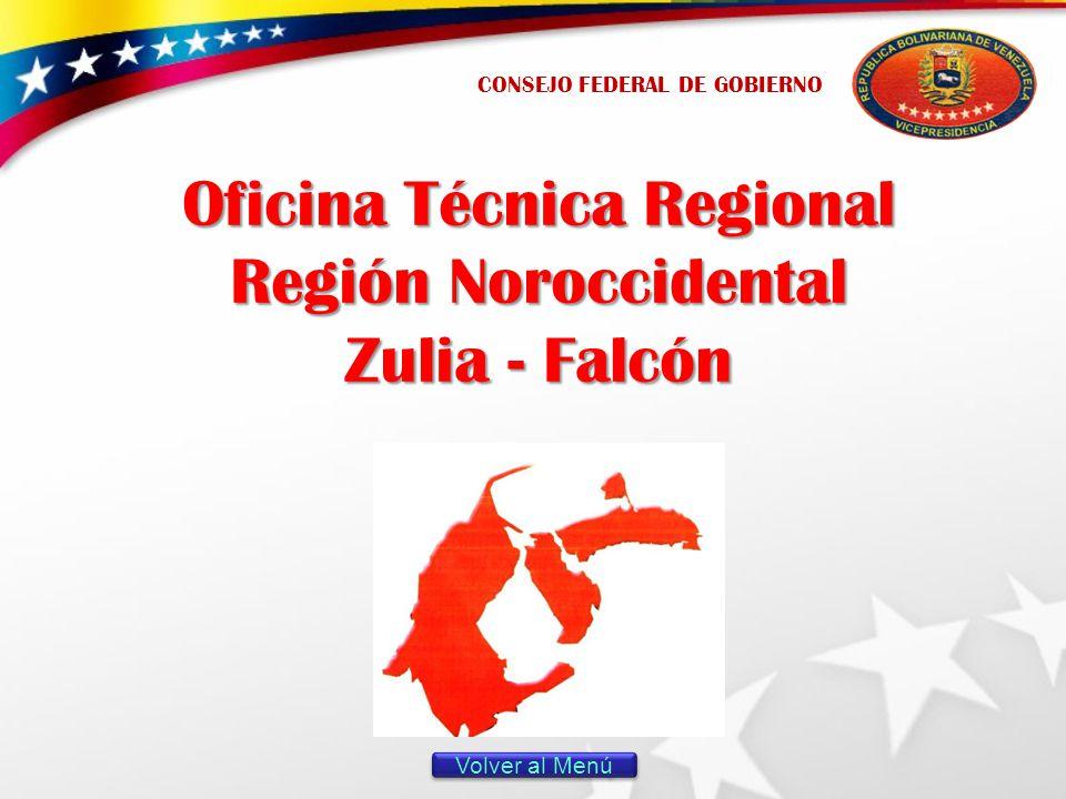 Oficina Técnica Regional Región Noroccidental Zulia - Falcón CONSEJO FEDERAL DE GOBIERNO Volver al Menú
