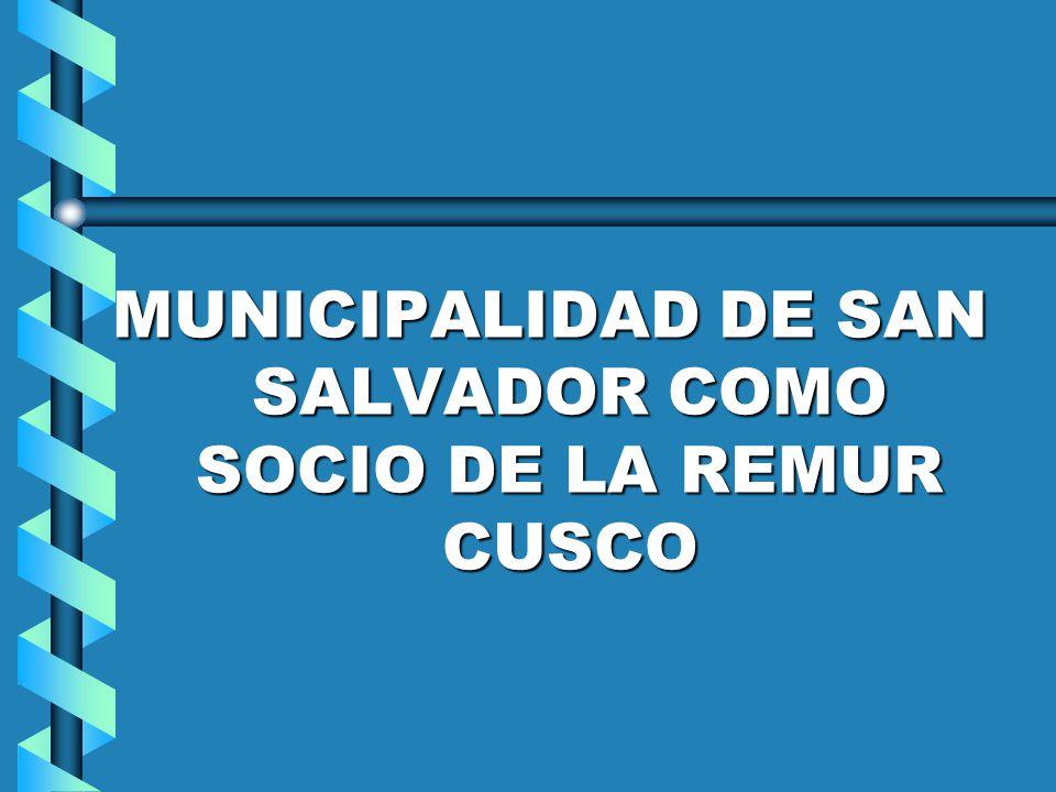 MUNICIPALIDAD DE SAN SALVADOR COMO SOCIO DE LA REMUR CUSCO