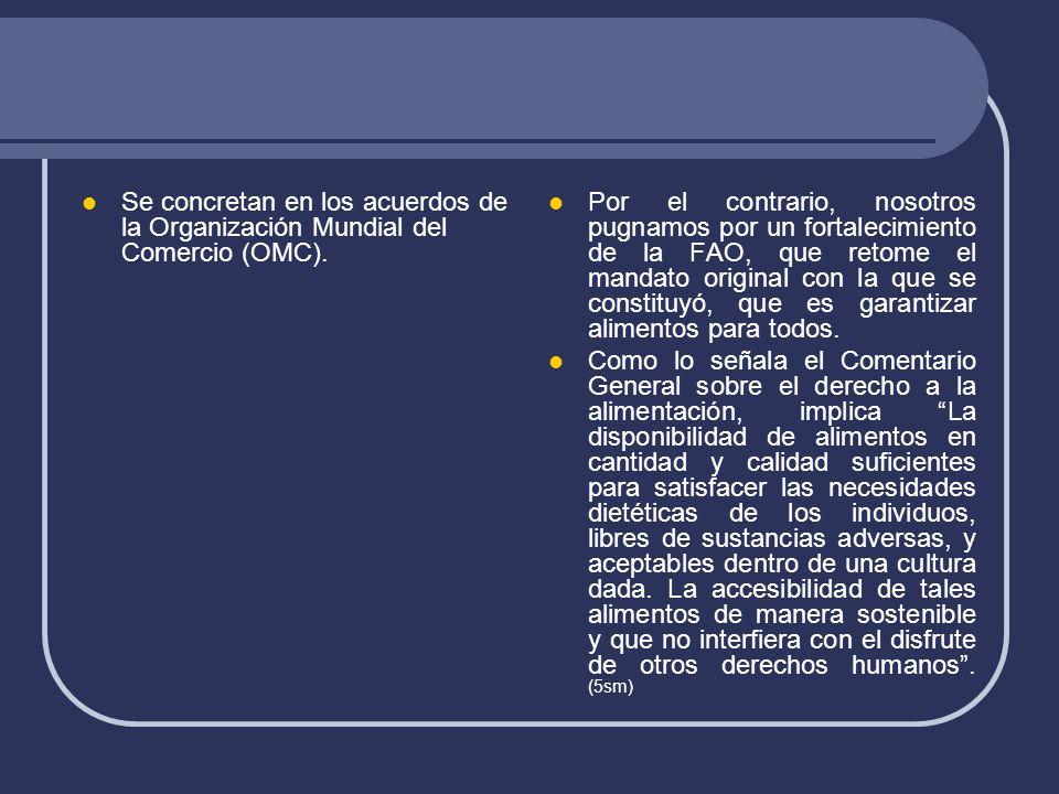 Se concretan en los acuerdos de la Organización Mundial del Comercio (OMC).