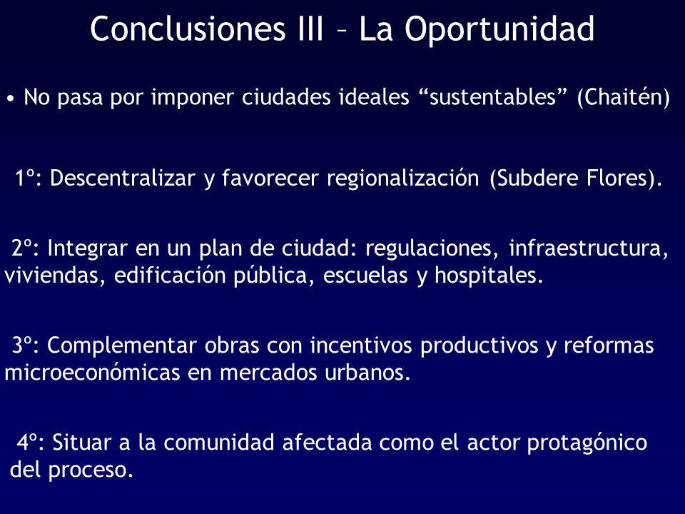Conclusiones III – La Oportunidad 1º: Descentralizar y favorecer regionalización (Subdere Flores).