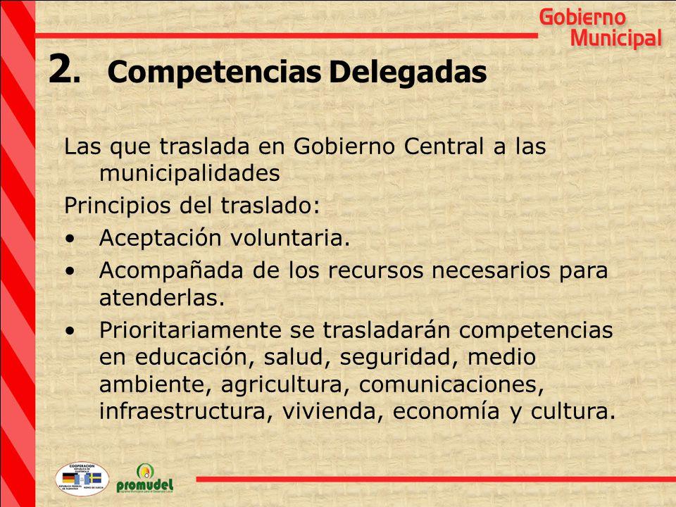 Las que traslada en Gobierno Central a las municipalidades Principios del traslado: Aceptación voluntaria.