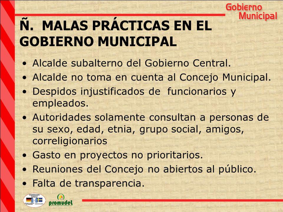 Ñ. MALAS PRÁCTICAS EN EL GOBIERNO MUNICIPAL Alcalde subalterno del Gobierno Central.
