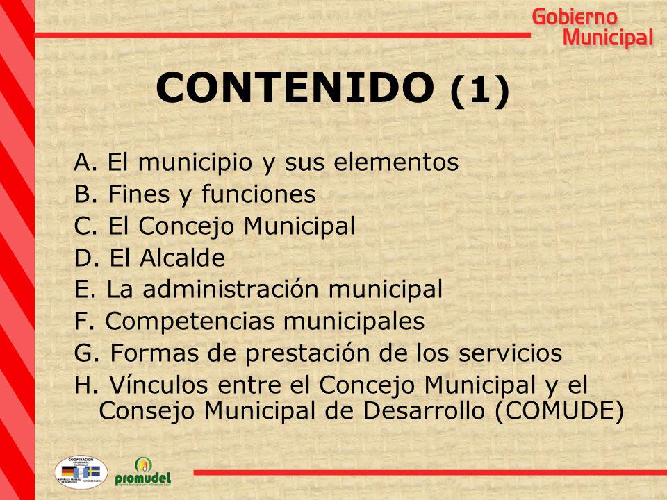 CONTENIDO (1) A. El municipio y sus elementos B. Fines y funciones C.