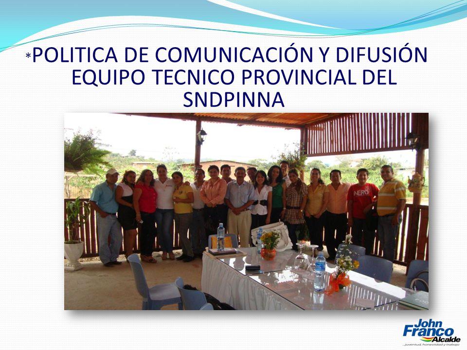 * POLITICA DE COMUNICACIÓN Y DIFUSIÓN EQUIPO TECNICO PROVINCIAL DEL SNDPINNA