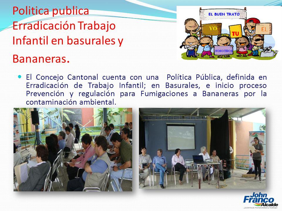Politica publica Erradicación Trabajo Infantil en basurales y Bananeras.