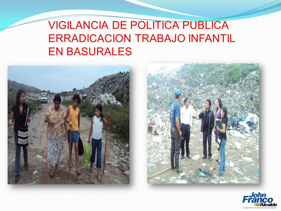 VIGILANCIA DE POLITICA PUBLICA ERRADICACION TRABAJO INFANTIL EN BASURALES