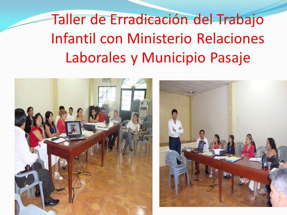 Taller de Erradicación del Trabajo Infantil con Ministerio Relaciones Laborales y Municipio Pasaje
