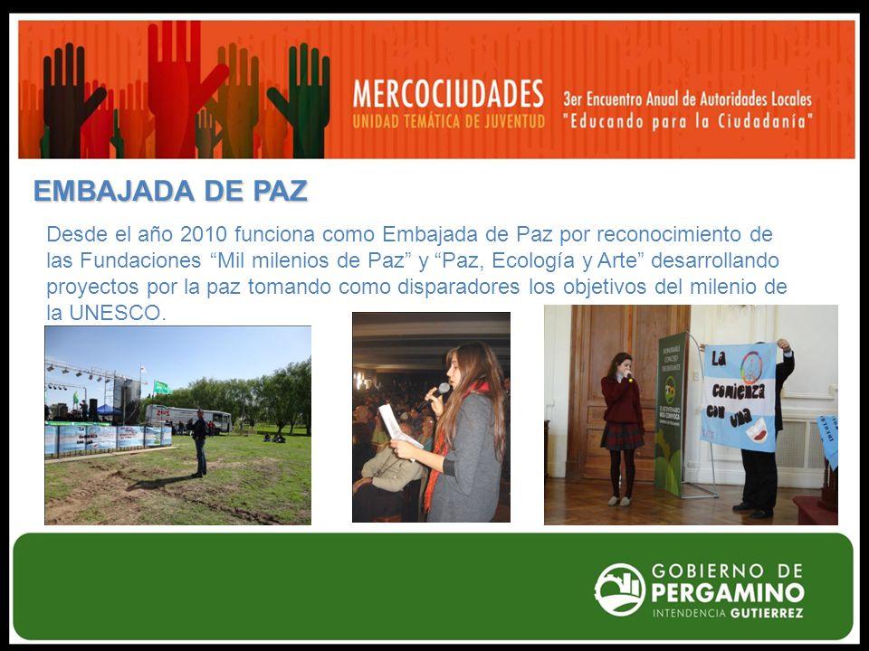 EMBAJADA DE PAZ Desde el año 2010 funciona como Embajada de Paz por reconocimiento de las Fundaciones Mil milenios de Paz y Paz, Ecología y Arte desarrollando proyectos por la paz tomando como disparadores los objetivos del milenio de la UNESCO.