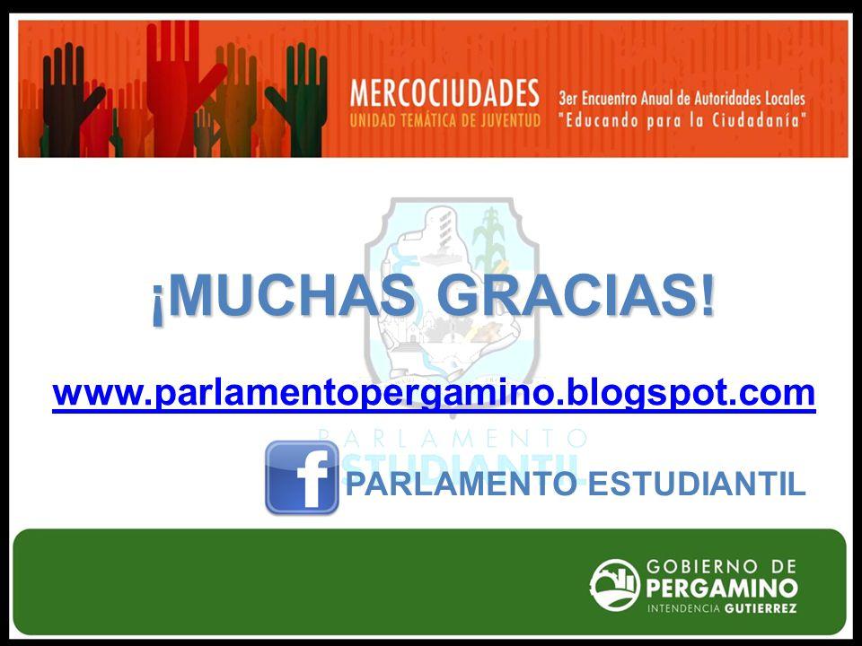 ¡MUCHAS GRACIAS! www.parlamentopergamino.blogspot.com PARLAMENTO ESTUDIANTIL