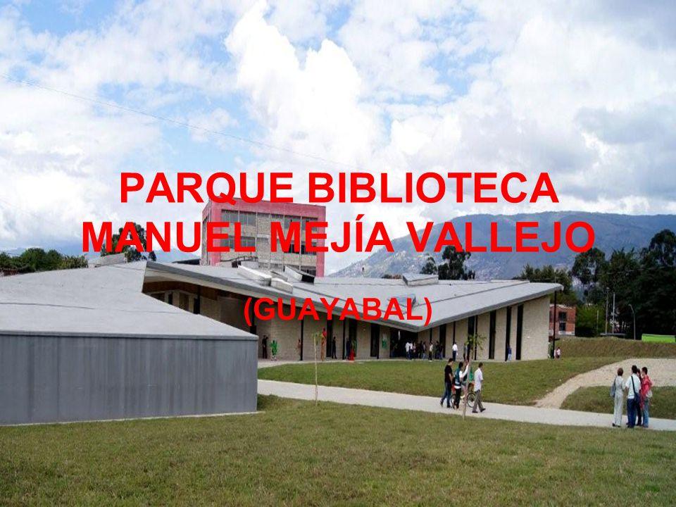 PARQUE BIBLIOTECA MANUEL MEJÍA VALLEJO (GUAYABAL)