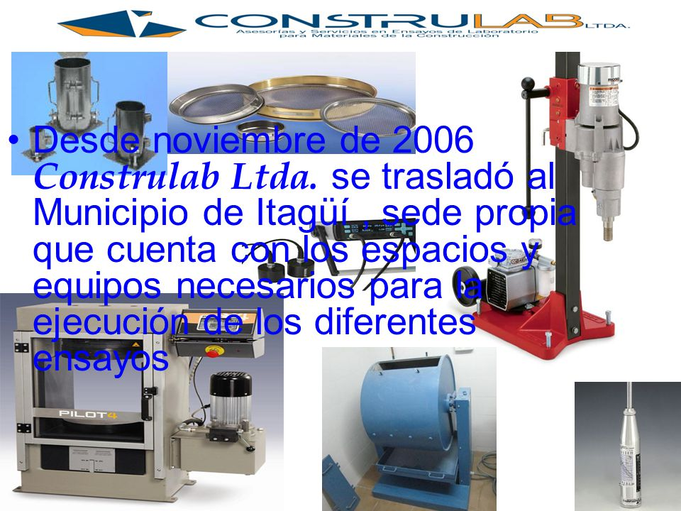 Desde noviembre de 2006 Construlab Ltda.