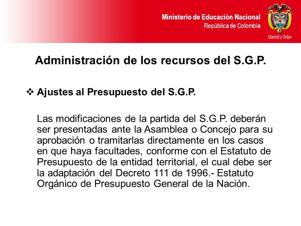Ministerio de Educación Nacional República de Colombia Administración de los recursos del S.G.P.
