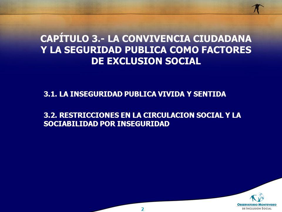 2 CAPÍTULO 3.- LA CONVIVENCIA CIUDADANA Y LA SEGURIDAD PUBLICA COMO FACTORES DE EXCLUSION SOCIAL 3.1.