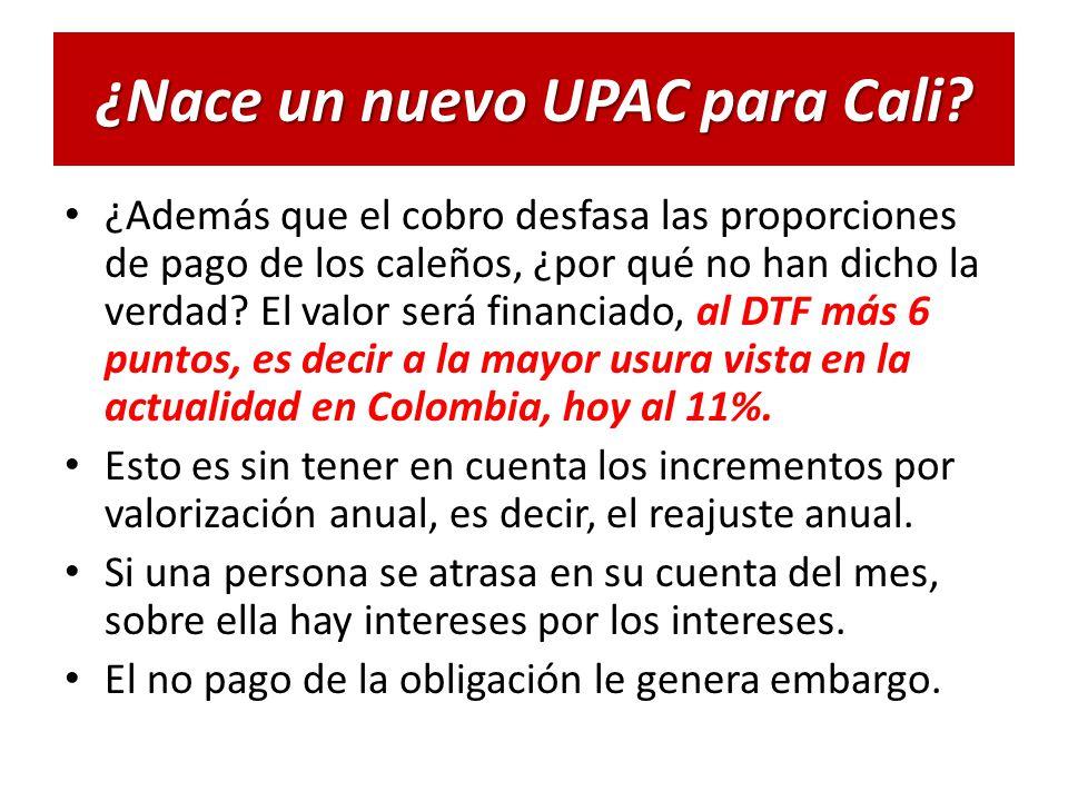 ¿Nace un nuevo UPAC para Cali.