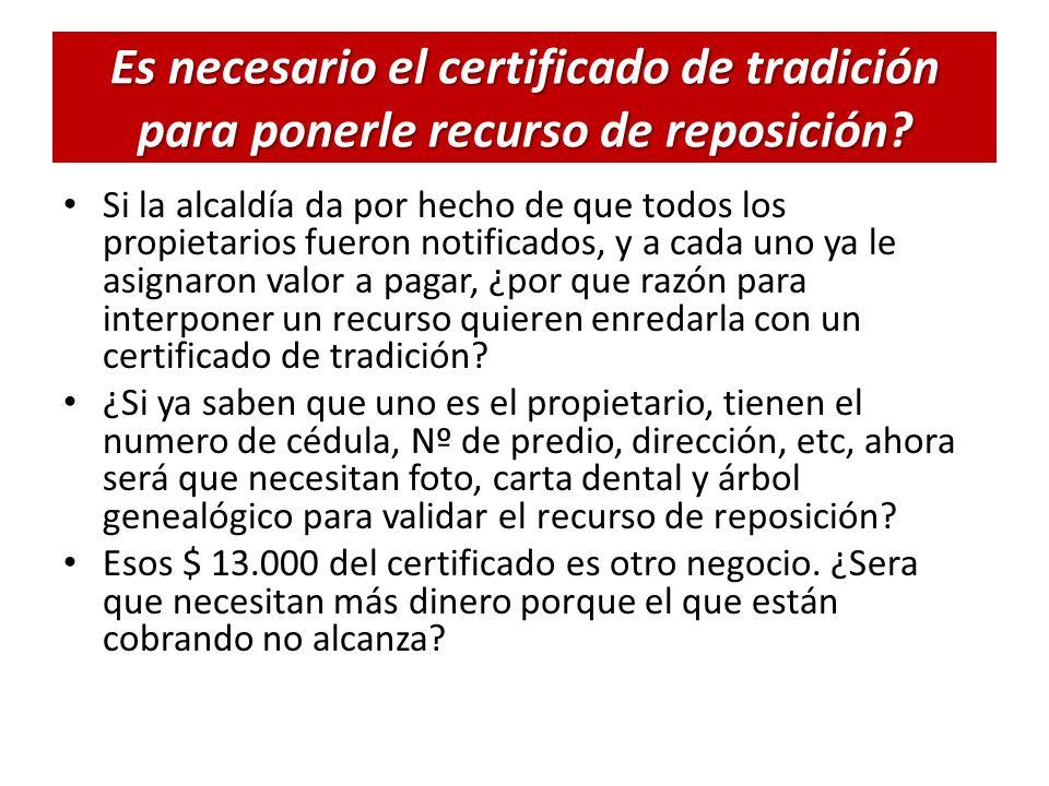 Es necesario el certificado de tradición para ponerle recurso de reposición.