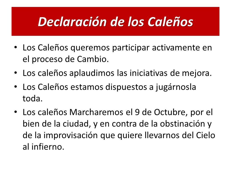 Declaración de los Caleños Los Caleños queremos participar activamente en el proceso de Cambio.